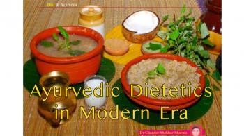 Ayurvedic Dietetics in modern era